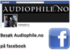 Besøk Audiophile.no på Facebook